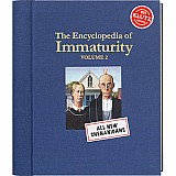 Encyclopedia of Immaturity Volume 2