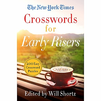 The New York Times Crosswords for Early Risers: 200 Easy Crossword Puzzles