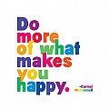 "Quotable Magnet- ""Do More of What Makes You Happy."" Carmel McConnell"