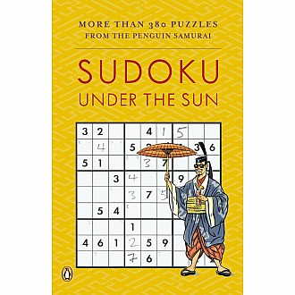 Sudoku Under the Sun: More Than 380 Puzzles from the Penguin Samurai