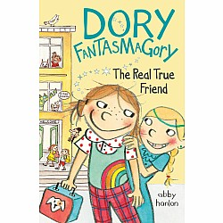 Dory Fantasmagory: The Real True Friend (Book 2)