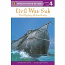 Civil War Sub: the Mystery of the Hunley: The Mystery of the Hunley