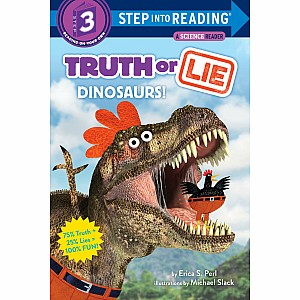 Step Into Reading- Truth or Lie: Dinosaurs!