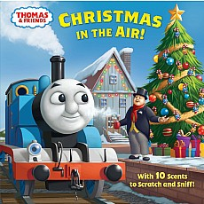 Christmas in the Air! (Thomas & Friends): A Scratch & Sniff Story