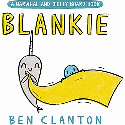 Blankie (A Narwhal and Jelly Board Book)