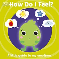 How Do I Feel?: A Little Guide To My Emotions