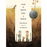 Sam and Dave Dig a Hole - Mac Barnett