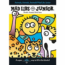 Animals, Animals, Animals! Mad Libs Junior