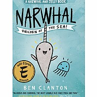 Narwhal: Unicorn of the Sea - Ben Clanton