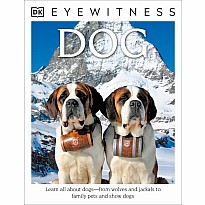 DK Eyewitness Books: Dog: Learn All About Dogs from Wolves and Jackals to Family Pets and Show Dogs