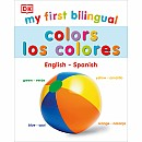 My First Bilingual Colors: Los Colores