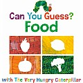Can You Guess?: Food with The Very Hungry Caterpillar