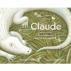 Claude: The True Story of a White Alligator