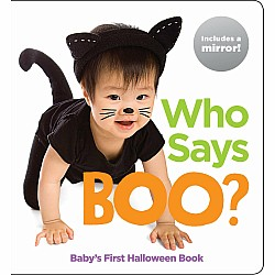 Who Says Boo?: Baby's First Halloween Book