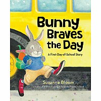 Bunny Braves the Day: A First-Day-of-School Story