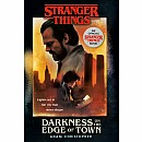 Stranger Things: Darkness on the Edge of Town: An Official Stranger Things Novel