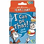 Dr. Suess What In the Cat's Hat I Can Do That! Card Game