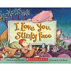 I Love You, Stinky Face Board Book