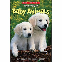 Scholastic True OR False 1: Baby Animals