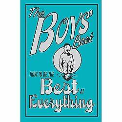 Boys' Book, the How To Be the Best At Everything