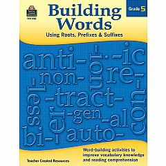 Building Words: Using Roots, Prefixes & Suffixes (Gr. 5)
