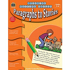 Building Writing Skills: Paragraphs To Stories (Gr. 3 - 4)