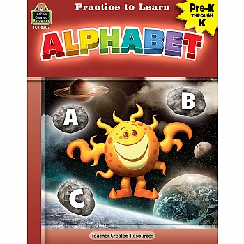 Practice To Learn Workbook: Alphabet (PreK - K)