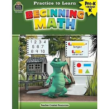 Practice To Learn Workbook: Beginning Math (PreK - K)
