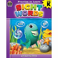 Practice To Learn: Sight Words (Gr. K)