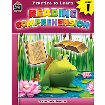 Practice To Learn Workbook: Reading Comprehension (Gr. 1)