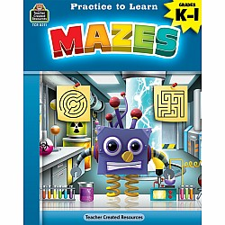 Practice To Learn Workbook: Mazes (Gr. K - 1)
