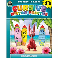 Practice To Learn Workbook: Cursive Writing Practice (Gr. 2 - 3)