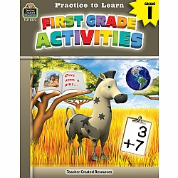 Practice To Learn Workbook: First Grade Activities (Gr. 1)