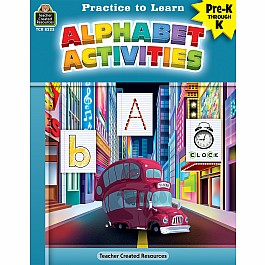 Practice To Learn: Alphabet Activities (Prek - K)