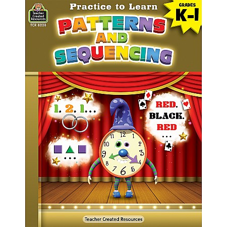 Practice To Learn: Patterns And Sequencing (Gr. K - 1)