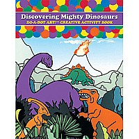 Discovering Mighty Dinosaurs by Do-A-Dot-Art