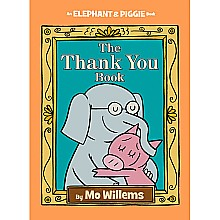 The Thank You Book - An Elephant and Piggie Book